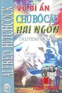 Vụ Bí Ẩn: Chú Bồ Câu Hai Ngón - Vu Bi Ẩn: Chu Bo Cau Hai Ngon