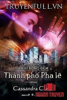Vũ Khí Bóng Đêm 3: Thành Phố Pha Lê - Vu Khi Bong Đem 3: Thanh Pho Pha Le