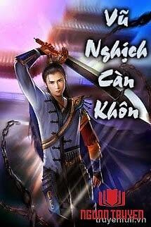 Vũ Nghịch Càn Khôn - Vu Nghich Can Khon