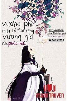 Vương Phi Mưu Trí Nói Rằng Vương Gia Rất Phúc Hắc - Vuong Phi Muu Tri Noi Rang Vuong Gia Rat Phuc Hac
