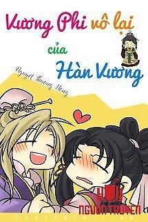 Vương Phi Vô Lại Của Hàn Vương - Vuong Phi Vo Lai Cua Han Vuong