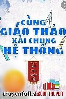 Xài Chung Hệ Thống Với Hotboy Trường - Xai Chung He Thong Voi Hotboy Truong