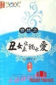 Xấu Nữ Đến Khiến Họa Thủy Yêu - Xau Nu Đen Khien Hoa Thuy Yeu