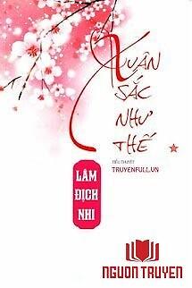 Xuân Sắc Như Thế - Xuan Sac Nhu The