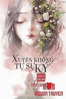Xuyên Không Tự Sự Ký - Xuyen Khong Tu Su Ky