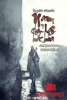 Xuyên Nhanh: Nam Chủ Lại Hắc Hóa - Xuyen Nhanh: Nam Chu Lai Hac Hoa