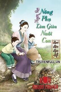 Xuyên Qua Nông Phụ Làm Giàu Nuôi Con - Xuyen Qua Nong Phu Lam Giau Nuoi Con