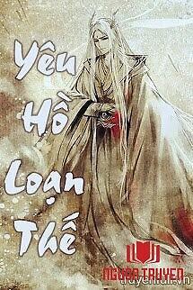 Yêu Hồ Loạn Thế - Yeu Ho Loan The
